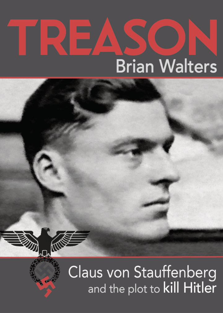 Book cover for Treason Claus von Stauffenberg and the plot to kill Hitler by Brian Walters